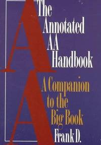 Annotated Alcoholics Anonymous Handbook, The