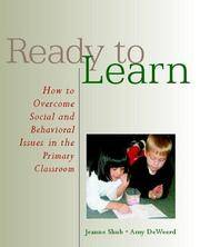 Ready to Learn: How to Overcome Social And Behavioral Issues in the Primary Classroom.