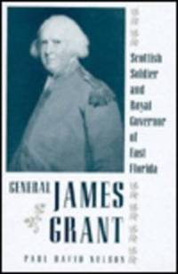 General James Grant : Scottish soldier and royal governor of East Florida