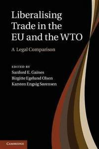 LIBERALISING TRADE IN THE EU AND THE WTO a Legal Comparison