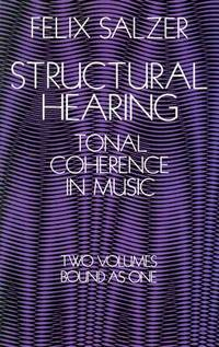 Structural Hearing, Tonal Coherence in Music (Two Volumes)