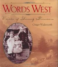 Words West: Voices of Young Pioneers Wadsworth, Ginger