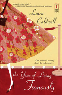 The Year of Living Famously ( Red Dress Ink Novels )