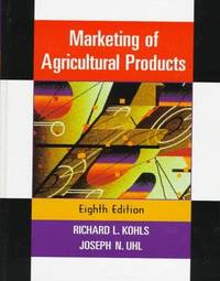 Marketing of Agricultural  Products (8th Edition) by Richard L. Kohls, Joseph N. Uhl