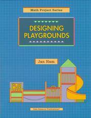 DESIGNING PLAYGROUNDS COPYRIGHT 1997 (Math Projects Series)