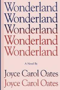 Wonderland by  Joyce Carol Oates - Paperback - 1992-05-01 - from BIBLIOTEKA2010 and Biblio.co.uk