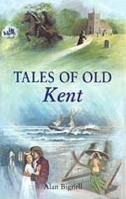 Tales of Old Kent (County Tales)