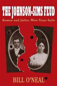 image of The Johnson-Sims Feud: Romeo and Juliet, West Texas Style (A.C. Greene Series)