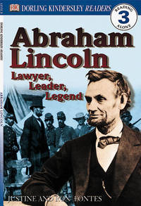 DK Readers: Abraham Lincoln -- Lawyer, Leader, Legend (Level 3: Reading Alone)