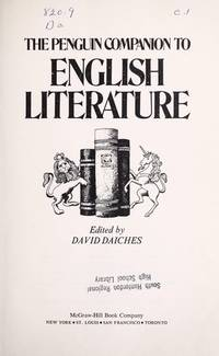 The Penguin companion to English literature (The Penguin companion to world literature) by David DAICHES - 1st Edition - 1971 - from McAllister & Solomon Books and Biblio.com
