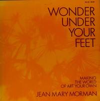 Wonder under your feet;: Making the world of art your own,