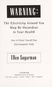 Warning: The Electricity Around You May Be Hazardous to Your Health