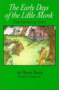 THE EARLY DAYS OF THE LITTLE MONK The Seventh Gift