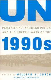 UN Peacekeeping, American Policy and the Uncivil Wars of the 1990s (A Stimson Center Book)