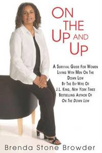 On the Up and Up: A Survival Guide for Women Living with Men on the Down Low