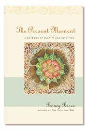 The Present Moment: A Daybook of Clarity and Intuition