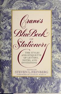 Crane's Blue Book of Stationary: The Styles and Etiquette of Letters, Notes, and Invitations