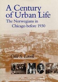 A Century of Urban Life: The Norwegians in Chicago Before 1830