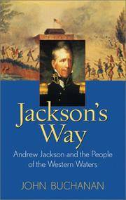 Jackson's Way: Andrew Jackson and the People of the Western Waters by John Buchanan - Paperback - 1st Edition - 2003 - from Winghale Books (SKU: 085677)
