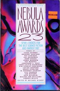 Nebula Awards 23: Sfwa's Choices for the Best Science Fiction and Fantasy 1987
