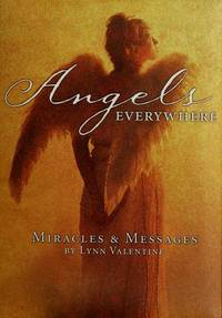 Angels Everywhere: Miracles & Messages [Hardcover] Lynn Valentine
