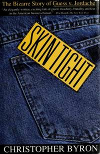 Skin Tight : The Bizarre Story of Guess v. Jordache