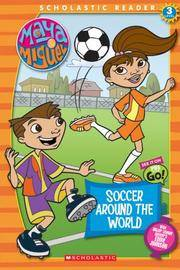 Maya & Miguel: Soccer Around The World: Soccer Around The World (Scholastic Reader Level 3) (Maya & Miguel) by West, Tracey