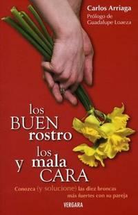 Los Buenrostro y los Malacara. Conozca (y solucione) las diez broncas mas fuertes con su pareja...