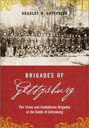 Brigades of Gettysburg:The Union and Confederate Brigades at the Battle of Gettysburg