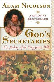 God's Secretaries : The Making of the King James Bible by Adam Nicolson - Paperback - from Better World Books  and Biblio.com