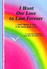 I Want Our Love To Last Forever-- and I Know It Can If We Both Want It To