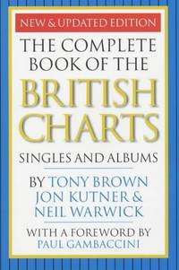 The Complete Book of the British Charts: Singles and Albums by  Neil Warwick  Jon Kutner - Paperback - 05/05/2002 - from Greener Books Ltd and Biblio.com