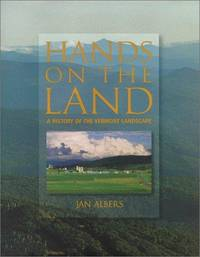HANDS ON THE LAND: A HISTORY OF THE VERMONT LANDSCAPE