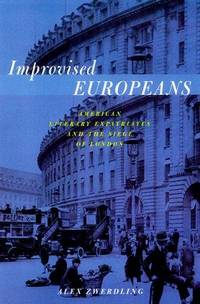 Improvised Europeans: American Literary Expatriates and the Siege of  London