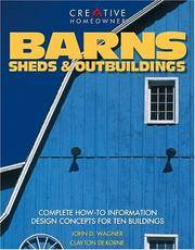 Barns, Sheds & Outbuildings: Complete How-To Information Design Concepts for Ten Buildings
