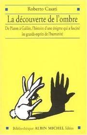 La Découverte de l'ombre : De Platon à Galilée, une énigme qui a...