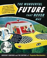Popular Mechanics the Wonderful Future That Never Was