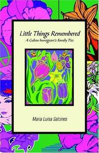 Little Things Remembered: a Cuban Immigrant's Family Ties