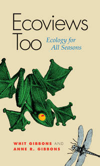 ECOVIEWS TOO: ECOLOGY FOR ALL SEASONS