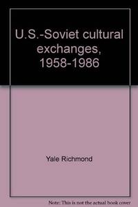U.S.-Soviet Cultural Exchanges, 1958-1986: Who Wins? (Westview Special Studies on the Soviet...
