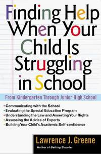 Finding Help When Your Child Is Struggling in School by  Mr. Lawrence J Greene - Paperback - 1998 - from Snowball Bookshop (SKU: SE1659)