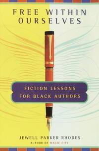 Free Within Ourselves : Fiction Lessons for Black Authors