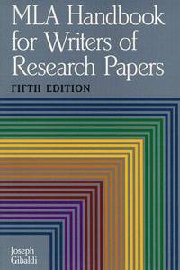 MLA Handbook for Writers of Research Papers, Fifth Edition (Mla Handbook for Writers of Research...