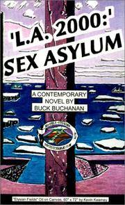 L.A. 2000: Sex Asylum: A Contemporary Novel