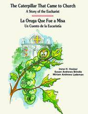 The Caterpillar That Came to Church: A Story of the Eucharist - La Oruga Que Fue a Misa: Un...