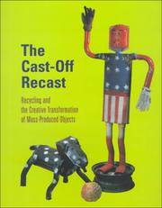 The Cast-Off Recast: Recycling and the Creative Transformation of Mass-Produced Objects