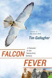 Falcon Fever,   A Falconer in the Twenty-first Century