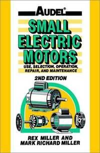 Audel Small Electric Motors Use Selection Repair And