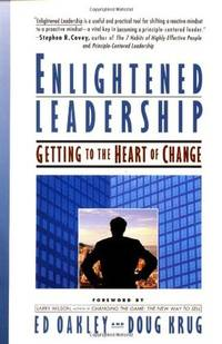 Enlightened Leadership: Getting to the Heart of Change