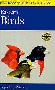 A Field Guide to the Birds: A Completely New Guide to All the Birds of Eastern and Central North America (Peterson Field Guide Series) by Institute, Roger Tory Peterson